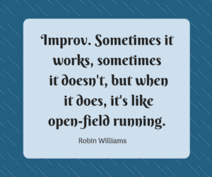 Robin Williams Improv Quote